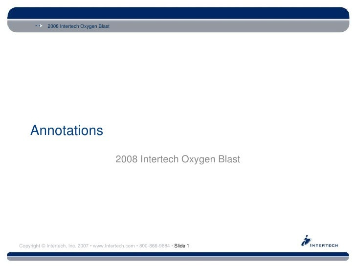Annotations<br />2008 Intertech Oxygen Blast<br />