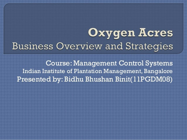 Course: Management Control Systems Indian Institute of Plantation Management, BangalorePresented by: Bidhu Bhushan Binit(1...