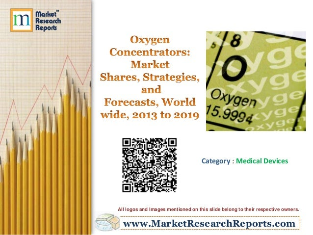 Oxygen Concentrators: Market Shares, Strategies, and Forecasts, Worldwide, 2013 to 2019