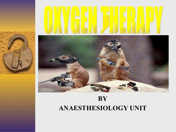 BY ANAESTHESIOLOGY UNIT OXYGEN THERAPY