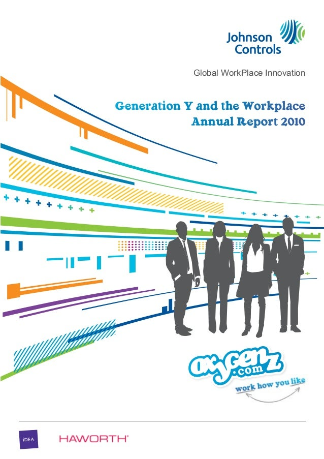 Global WorkPlace Innovation  Generation Y and the Workplace Annual Report 2010