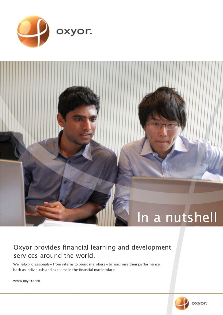 In a nutshellOxyor provides financial learning and developmentservices around the world.We help professionals – from inter...