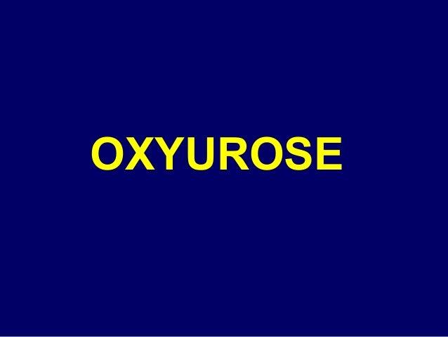OXYUROSE