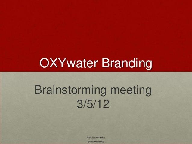 Oxywater cb bbrainstroming