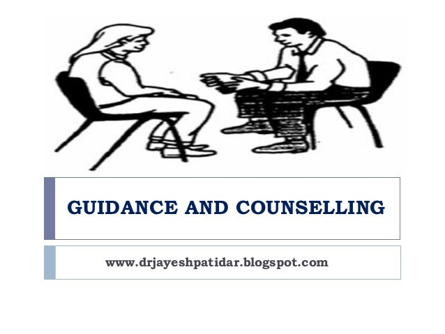 GUIDANCE AND COUNSELLING www.drjayeshpatidar.blogspot.com