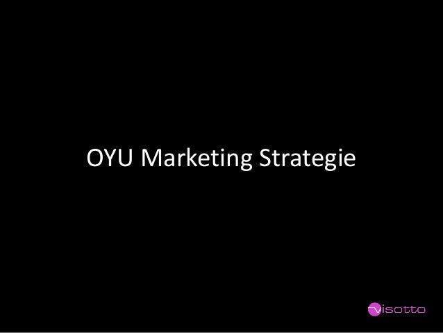 OYU Marketing Strategie