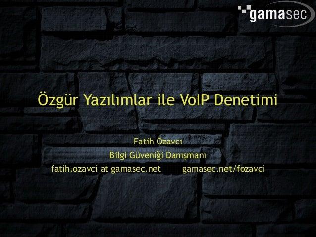Ozgur Yazilimlar ile VoIP Guvenlik Denetimi