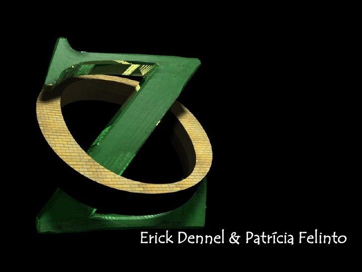 Erick Dennel & Patrícia Felinto