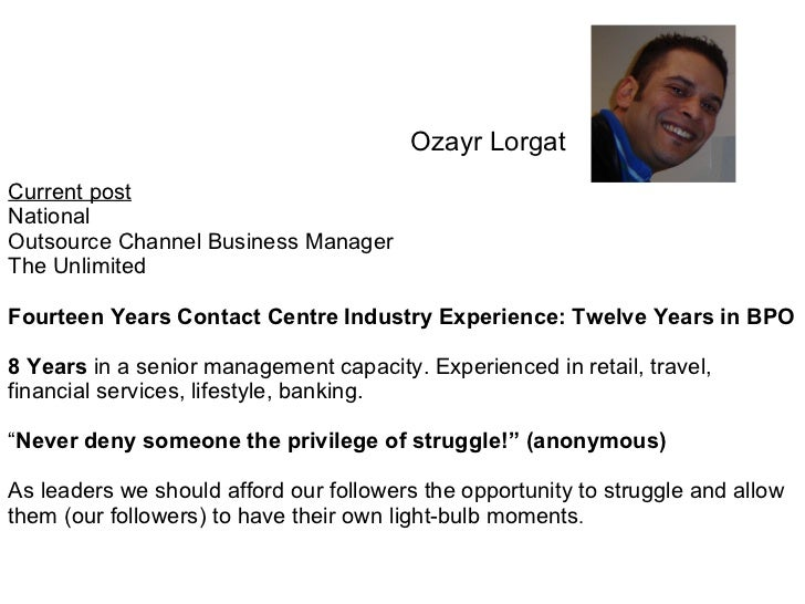 Ozayr Lorgat Current post   National Outsource Channel Business Manager The Unlimited Fourteen Years Contact Centre Indust...