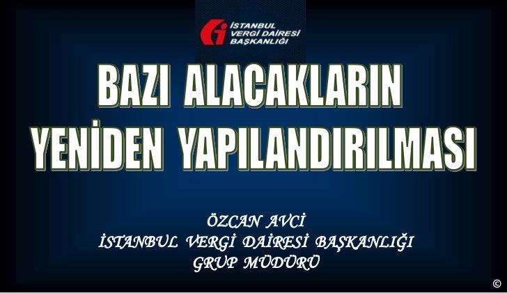 ÖZCAN AVCİİSTANBUL VERGİ DAİRESİ BAŞKANLIĞI          GRUP MÜDÜRÜ                                    ©