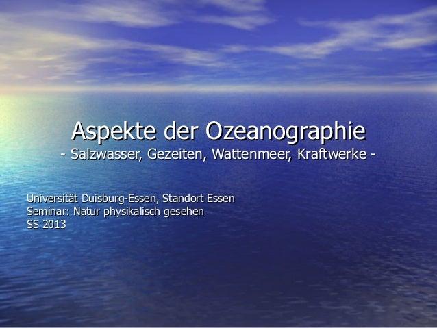 Aspekte der OzeanographieAspekte der Ozeanographie - Salzwasser, Gezeiten, Wattenmeer, Kraftwerke -- Salzwasser, Gezeiten,...