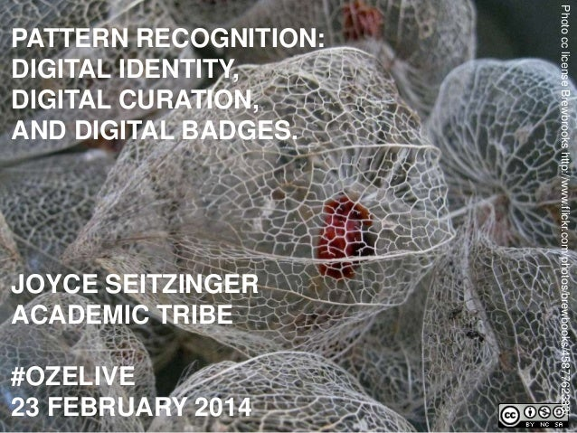 Pattern Recognition: digital identity, digital #curation and digital badges (#ozelive keynote)