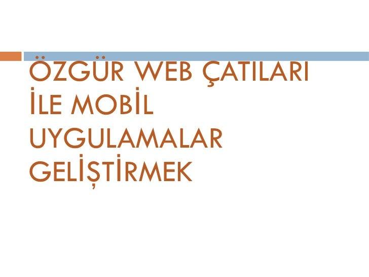 Ozgur Web Catilari Mobil Uygulama Gelistirme