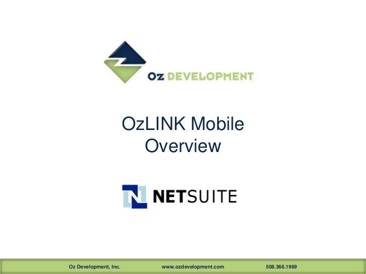 OzLINK Mobile                         OverviewOz Development, Inc.       www.ozdevelopment.com   508.366.1969