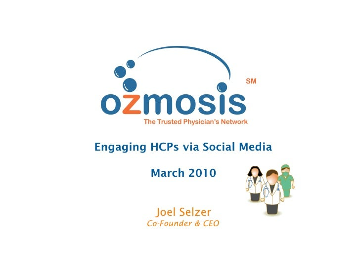 Engaging HCPs via Social Media           March 2010             Joel Selzer         Co-Founder & CEO