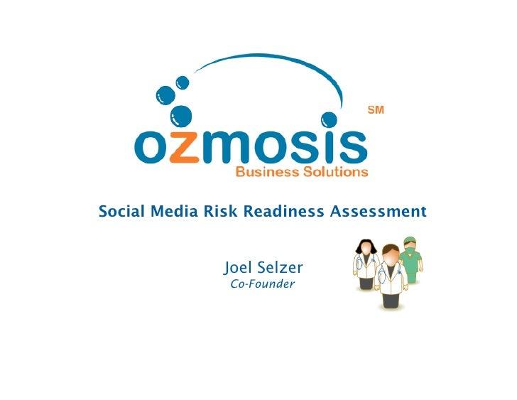 Social Media Risk Readiness Assessment                 Joel Selzer                Co-Founder