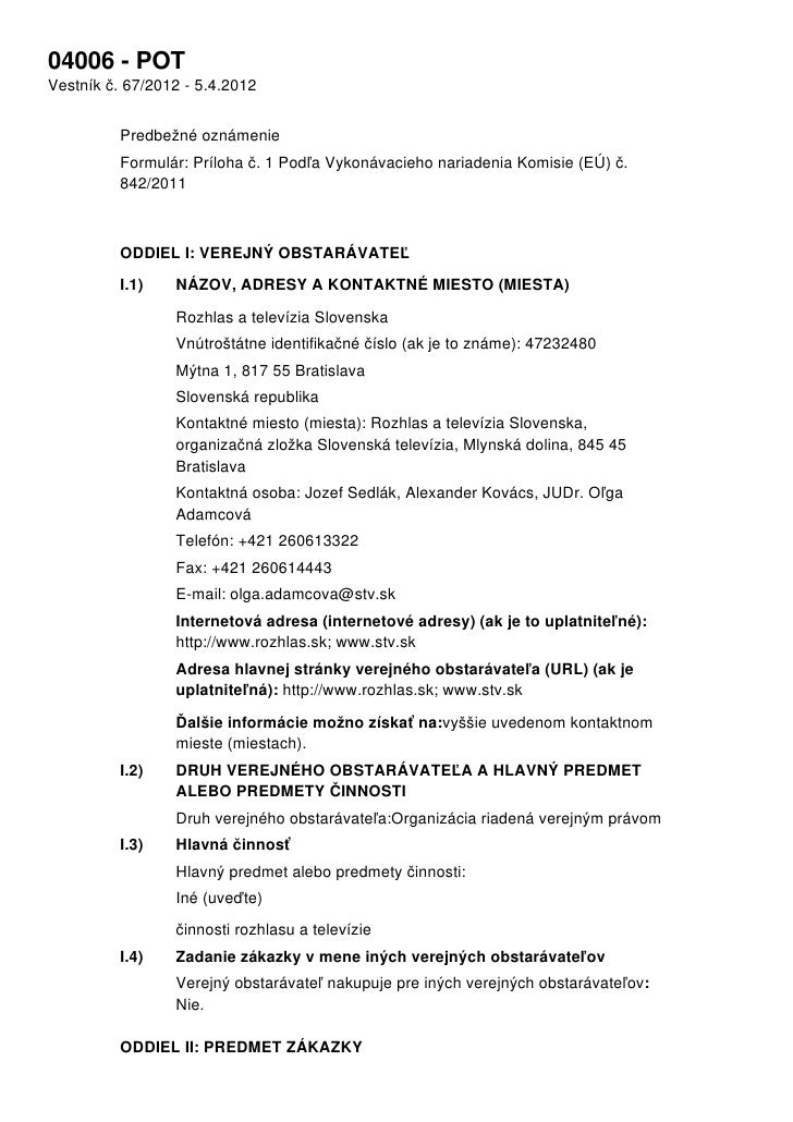 04006 - POTVestník č. 67/2012 - 5.4.2012          Predbežné oznámenie          Formulár: Príloha č. 1 Podľa Vykonávacieho ...