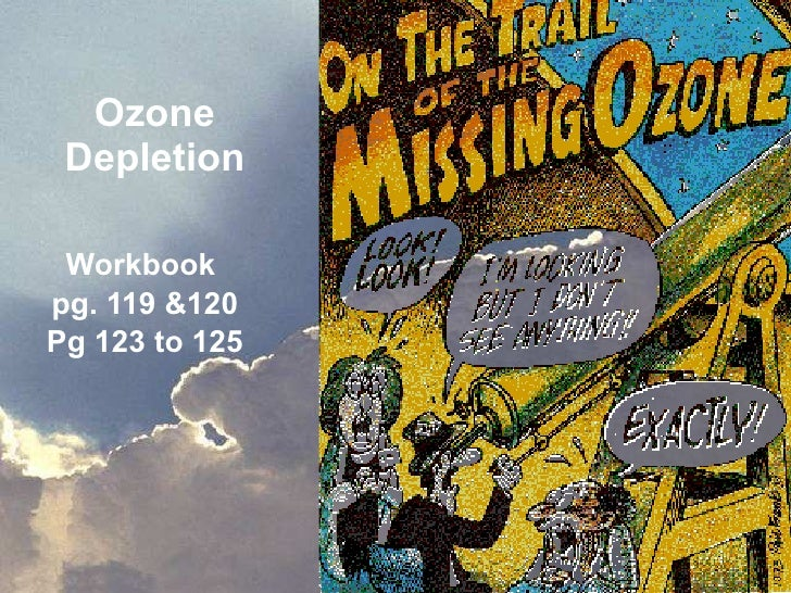 Ozone Depletion Workbook  pg. 119 &120 Pg 123 to 125