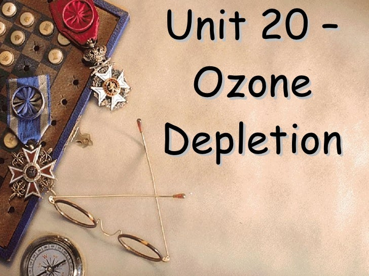 Unit 20 – Ozone Depletion