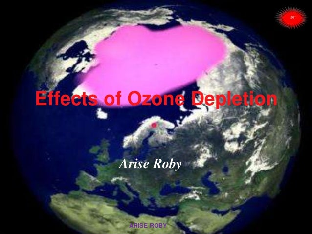 a discussion about the potential effects of a depleted ozone layer Little-studied synthetic gases could have large effects on the ozone layer and the conversation contributing to the depletion of the earth's ozone layer.