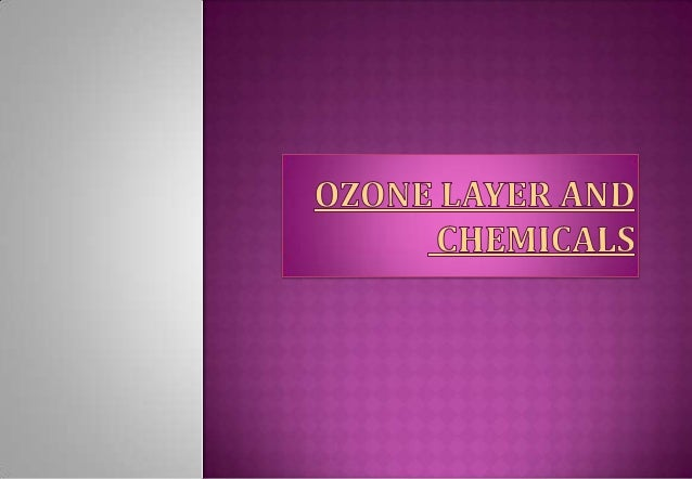 Ozone Layer  and Chemicals