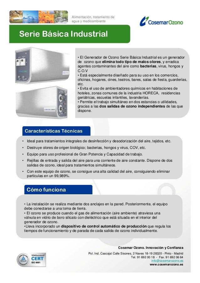 Serie Básica Industrial Alimentación, tratamiento de agua y medioambiente Cosemar Ozono. Innovación y Confianza Pol. Ind. ...