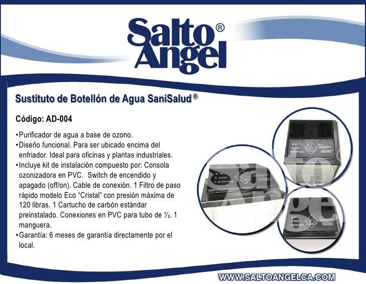 Sustituto de Botellón de Agua SaniSalud ®Código: AD-004•Purificador de agua a base de ozono.•Diseño funcional. Para ser ub...