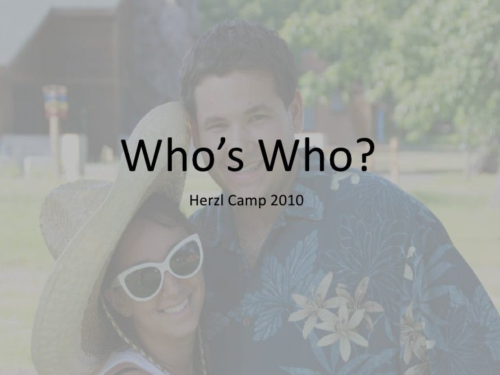 Who's Who?<br />Herzl Camp 2010<br />
