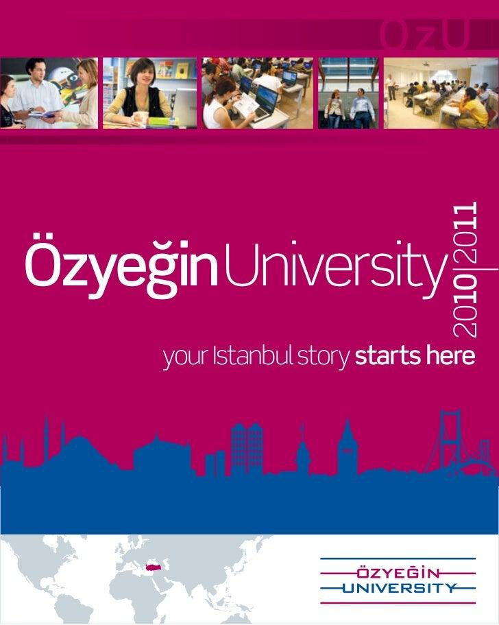 OzU                                2010 2011Özyeğin University     your Istanbul story starts here