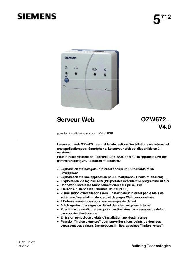 5  Serveur Web  712  OZW672... V4.0  pour les installations sur bus LPB et BSB  Le serveur Web OZW672...permet la télégest...