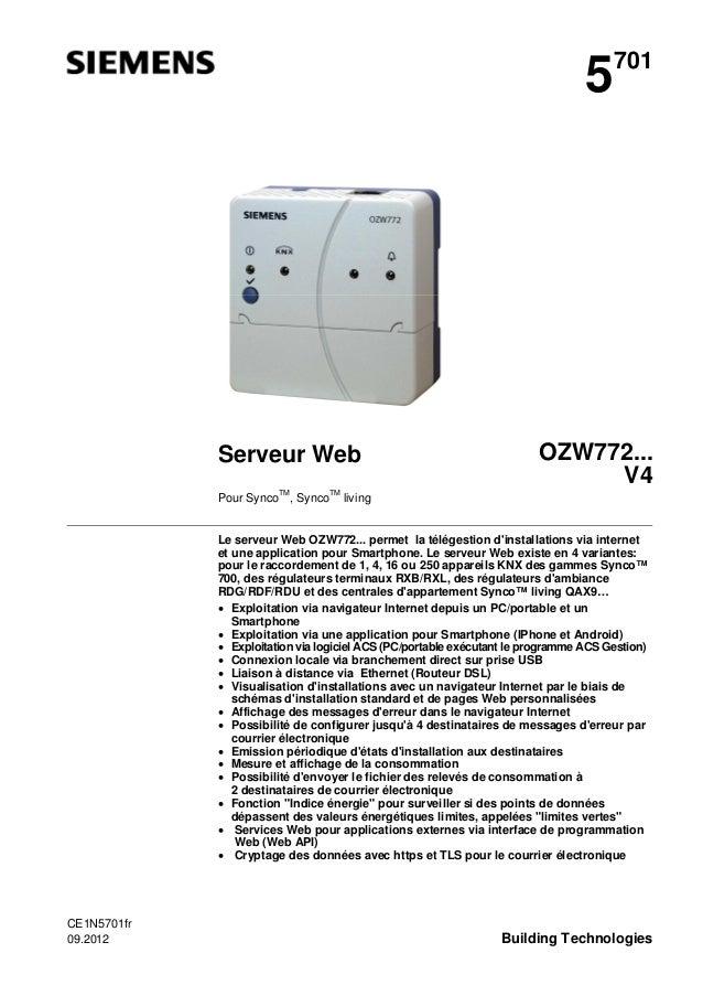 5  Serveur Web  701  OZW772... V4  Pour SyncoTM, SyncoTM living  Le serveur Web OZW772... permet la télégestion d'installa...