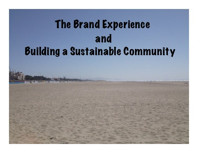 The Brand Experience Building a Sustainable Community and