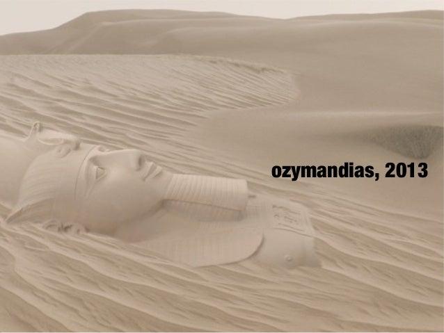 ozymandias, 2013