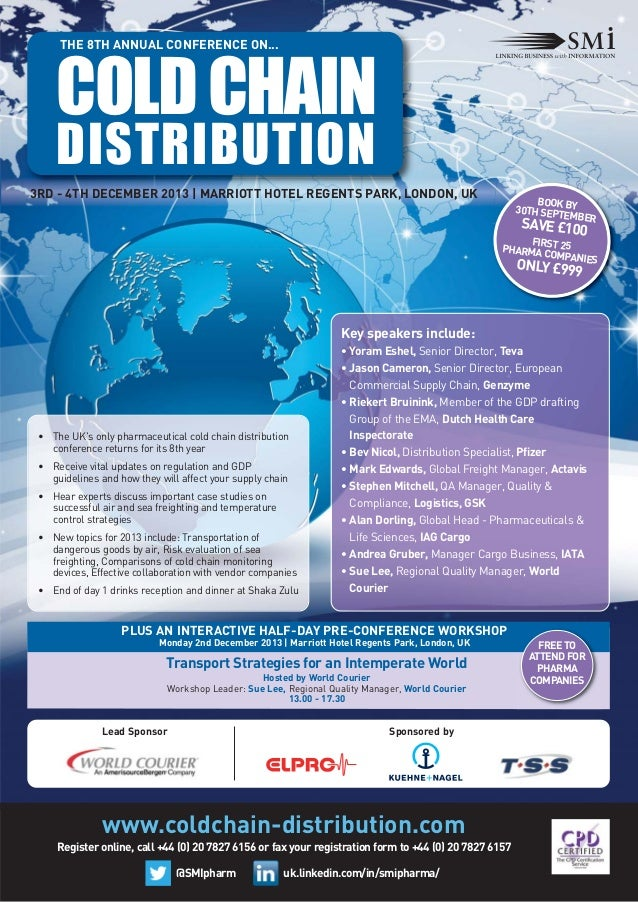 THE 8TH ANNUAL CONFERENCE ON...  COLD CHAIN DISTRIBUTION 3RD - 4TH DECEMBER 2013 | MARRIOTT HOTEL REGENTS PARK, LONDON, UK...