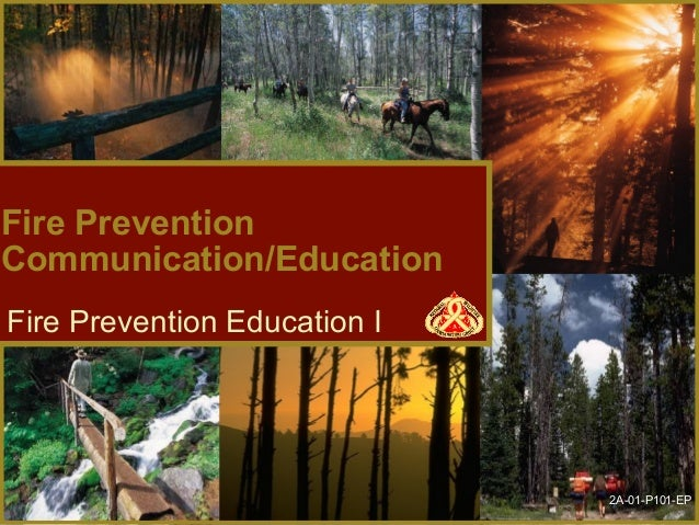 Fire PreventionCommunication/EducationFire Prevention Education I                              2A-01-P101-EP