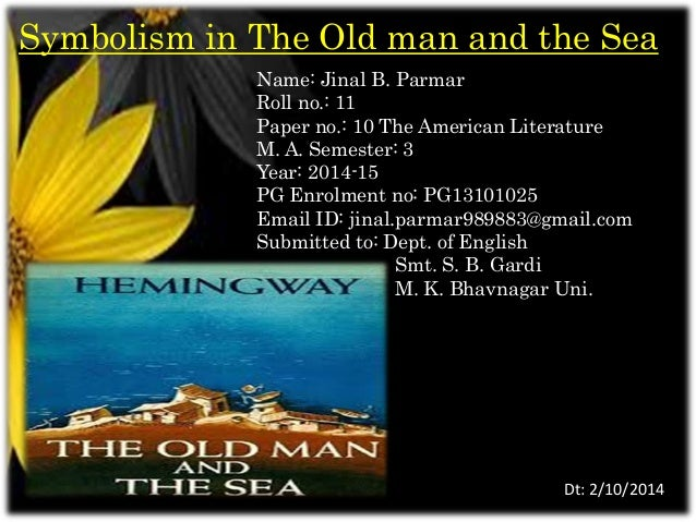 "old man and the sea term paper essay Inspirational aspects and some archetypal images in ""the  ""the old man and the sea  who applied the term archetype to what he called primordial."