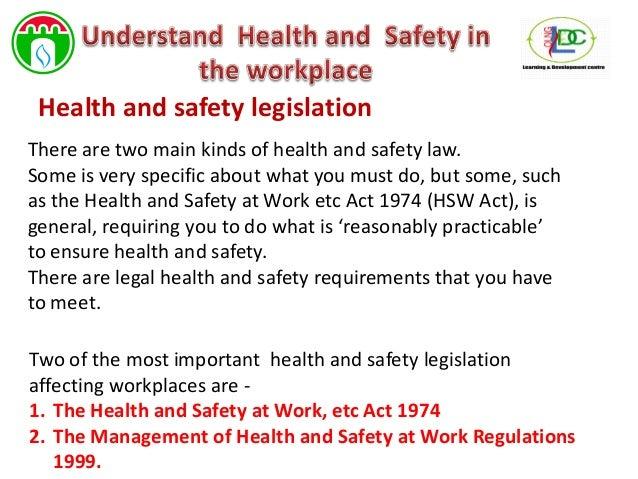 workplace health and safety legislation essay Home free essays health and safety  we will write a custom essay sample on health and safety responsibilities  the health and safety at work act 1974 the .