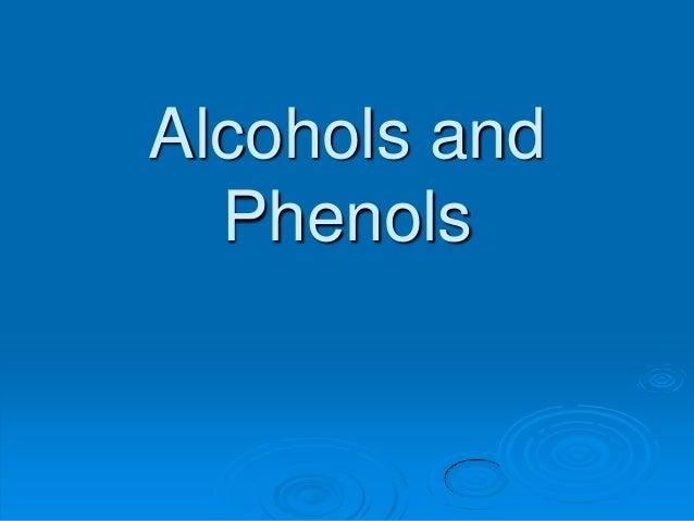 Alcohols and Phenols
