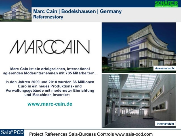 Project References Saia-Burgess Controls www.saia-pcd.com Marc Cain | Bodelshausen | Germany Referenzstory Marc Cain ist e...