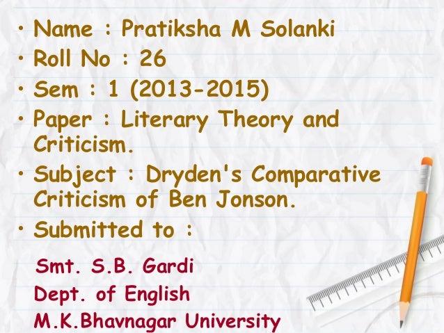 • • • •  Name : Pratiksha M Solanki Roll No : 26 Sem : 1 (2013-2015) Paper : Literary Theory and Criticism. • Subject : Dr...