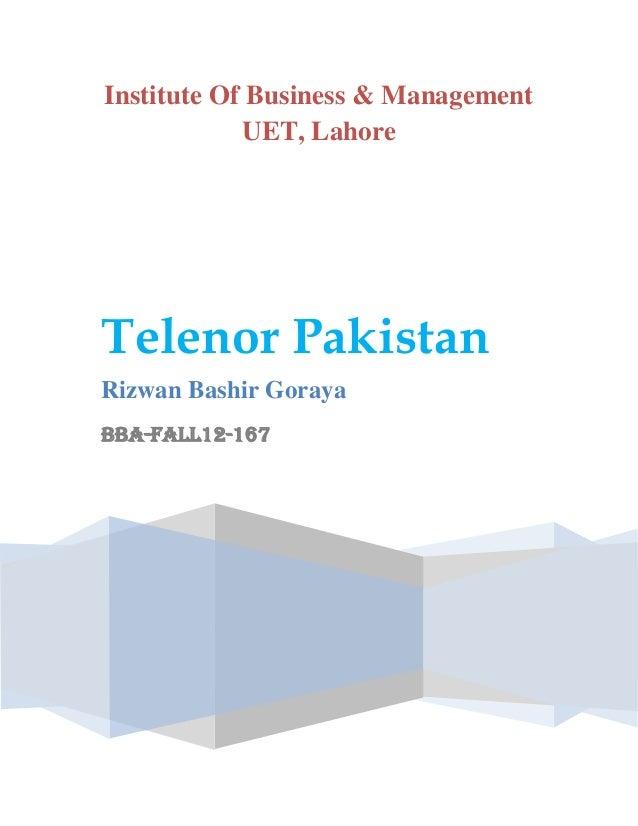 Institute Of Business & Management UET, Lahore  Telenor Pakistan Rizwan Bashir Goraya BBA-Fall12-167