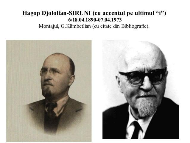 """Hagop Djololian-SIRUNI (cu accentul pe ultimul """"i"""") 6/18.04.1890-07.04.1973 Montajul, G.Kümbetlian (cu citate din Bibliogr..."""