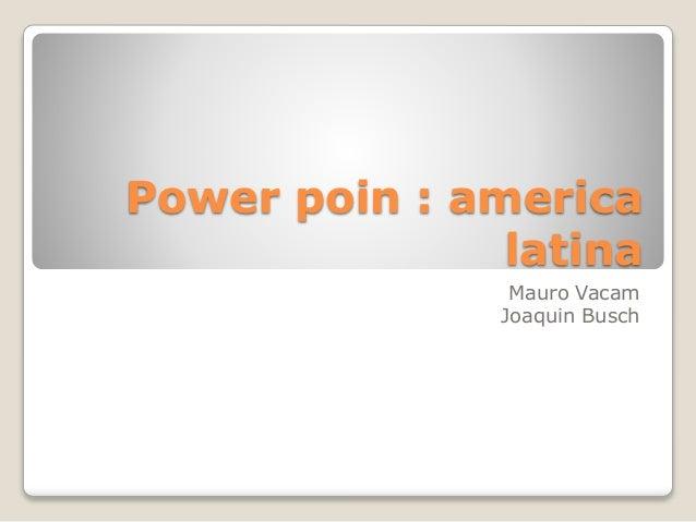 power poin america latina