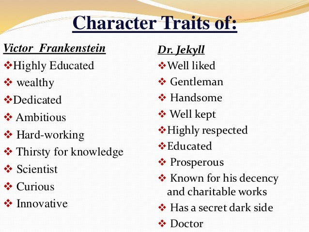 character traits of mr hyde Dr jekyll and mr hyde (character) they have no direct correlation with dr jekyll and mr hyde in personality traits from the original novel.