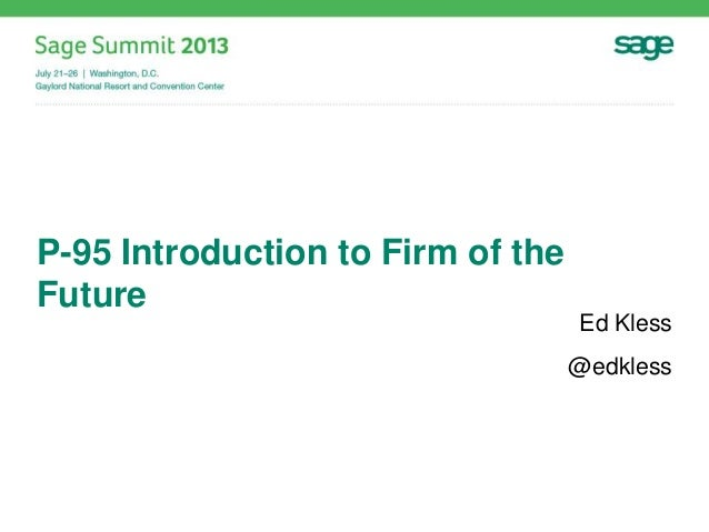 P-95 Introduction to Firm of the Future Ed Kless @edkless