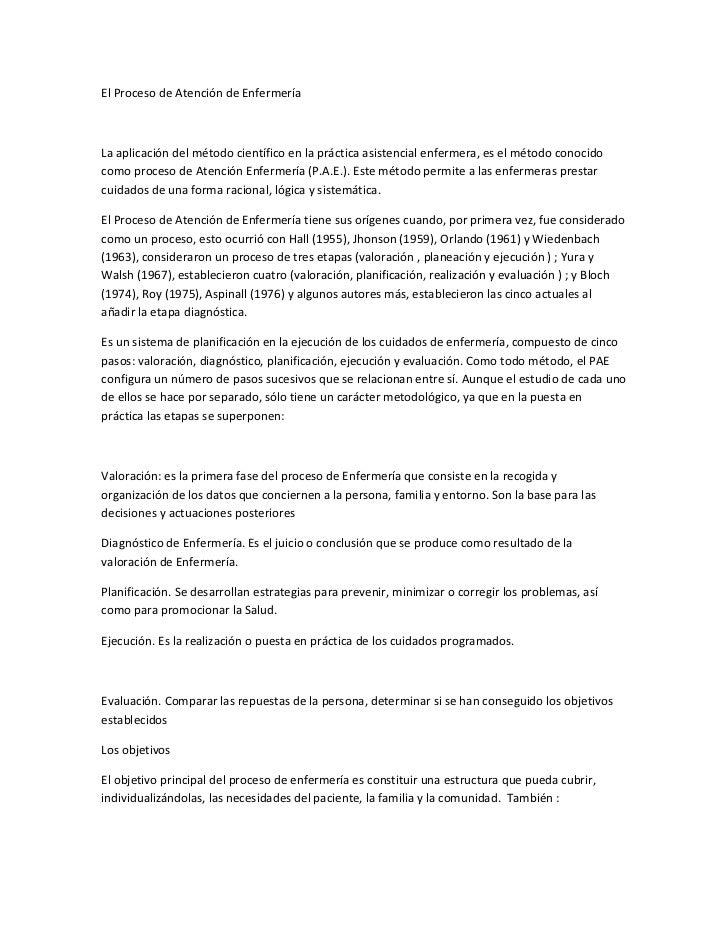El Proceso de Atención de EnfermeríaLa aplicación del método científico en la práctica asistencial enfermera, es el método...