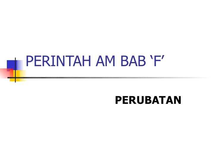 PERINTAH AM BAB 'F' PERUBATAN