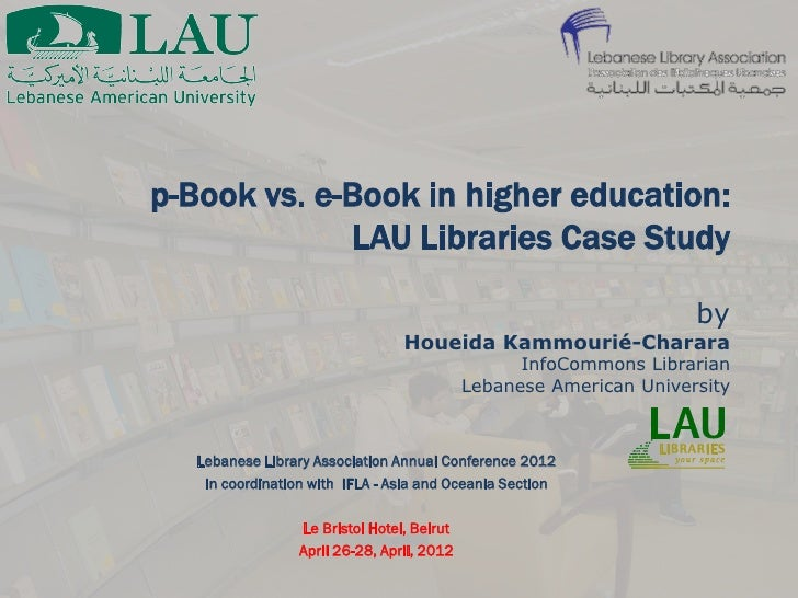 p-Book vs. e-Book in higher education:             LAU Libraries Case Study                                               ...