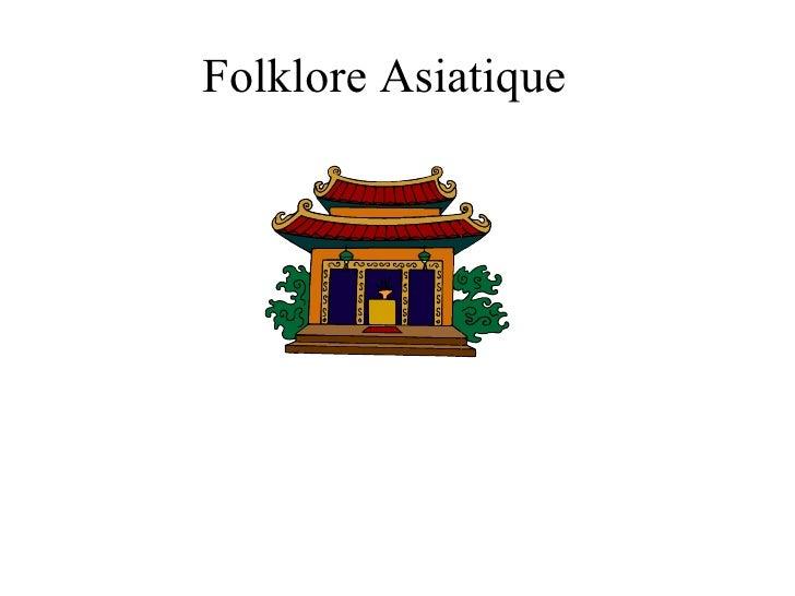 Folklore Asiatique