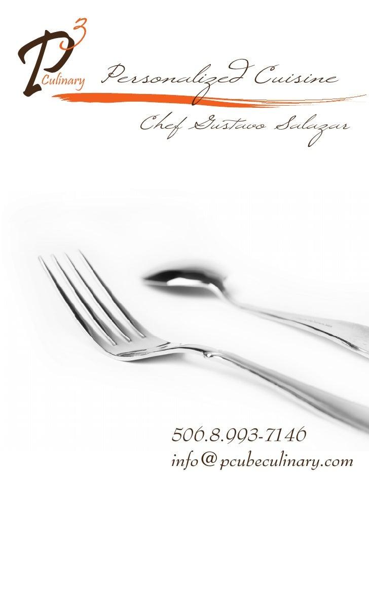3 P          Personalized Cuisine Culinary                Chef Gustavo Salazar                      506.8.993-7146        ...